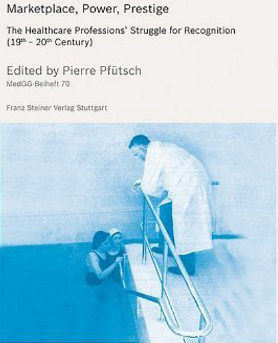 """Neuerscheinung: """"Marketplace, Power, Prestige: The Healthcare Professions' Struggle for Recognition (19th-20th Century)"""